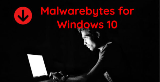Malwarebytes for Windows 10